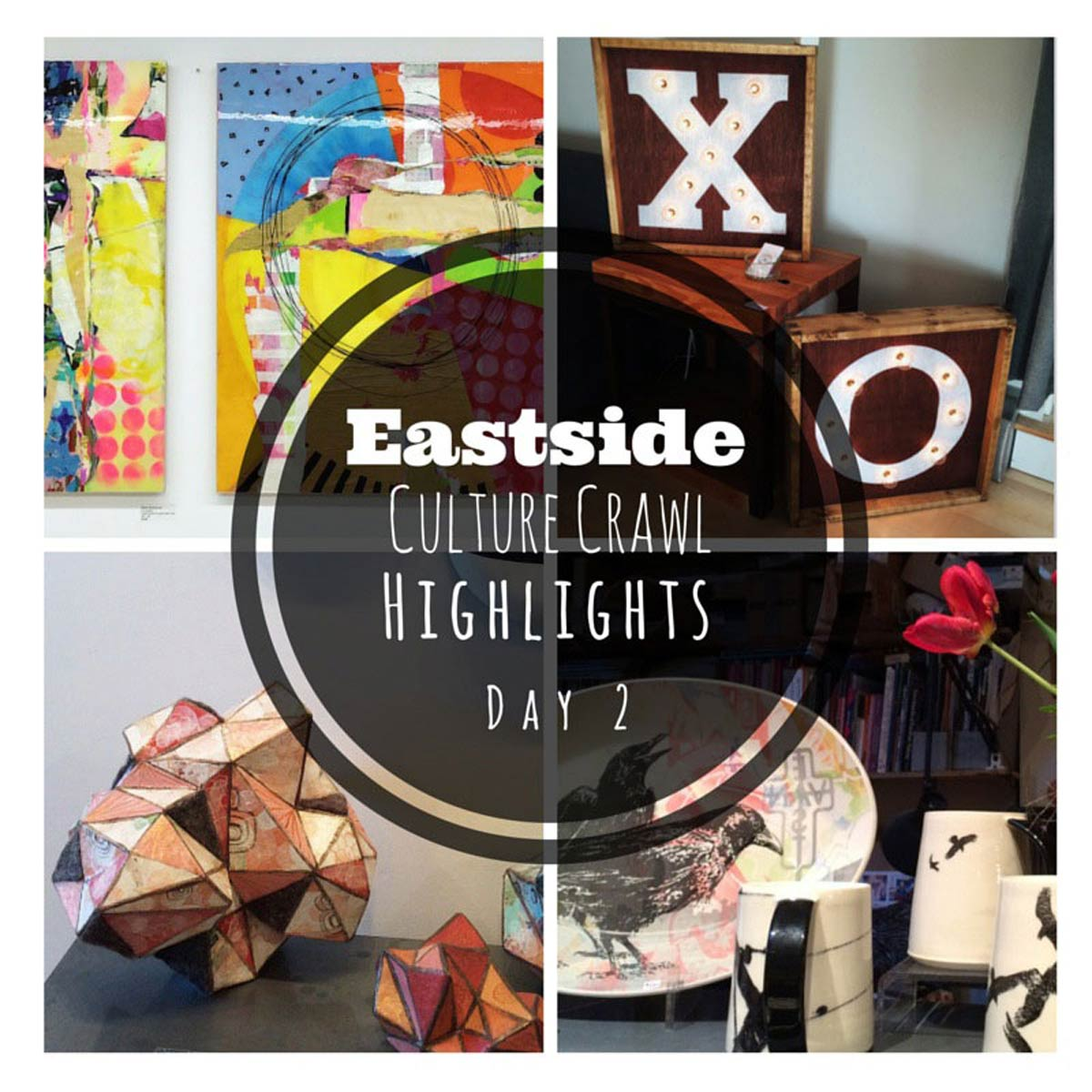 Eastside Culture Crawl Highlights Day 2